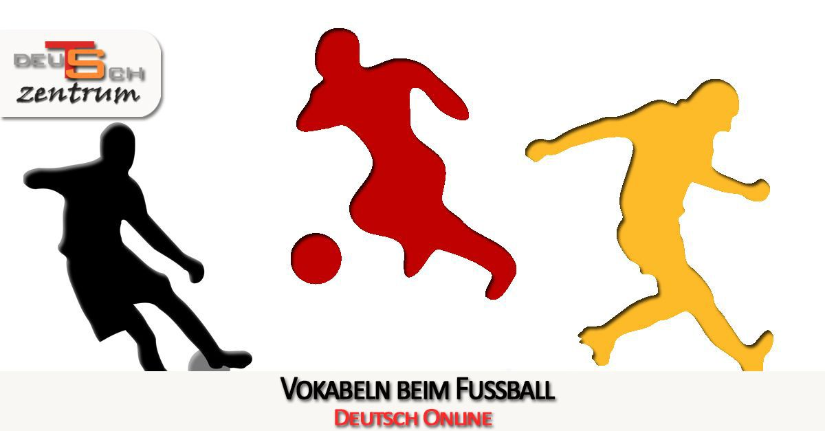 Vocabulary for football in German - Fußballspielen